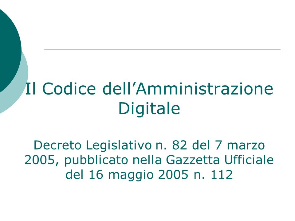 Il Codice dell'Amministrazione Digitale Decreto Legislativo n