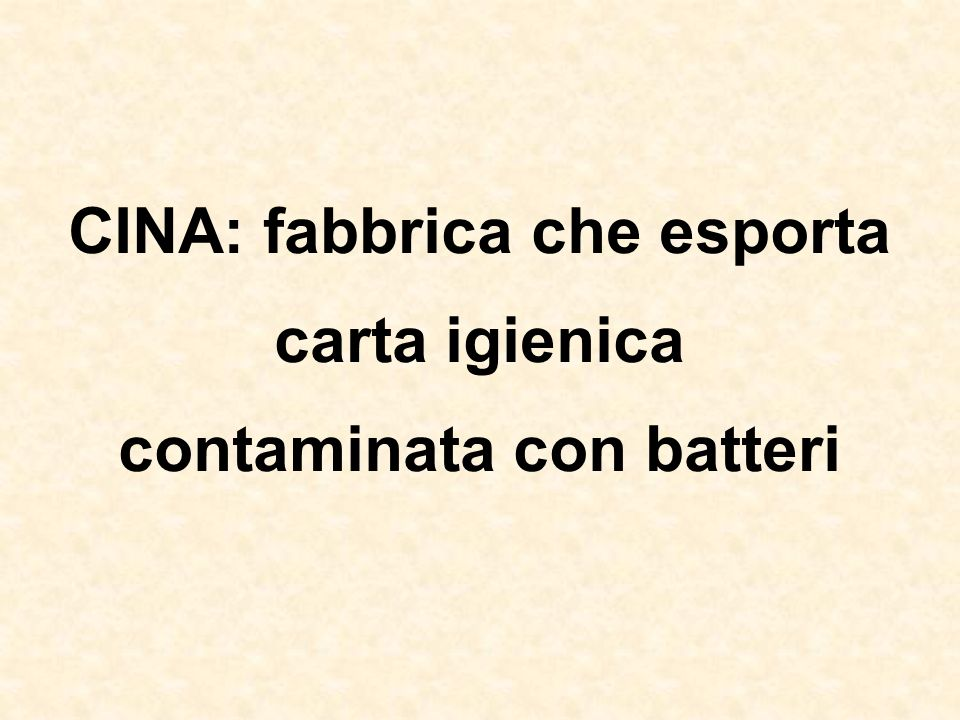 CINA: fabbrica che esporta contaminata con batteri