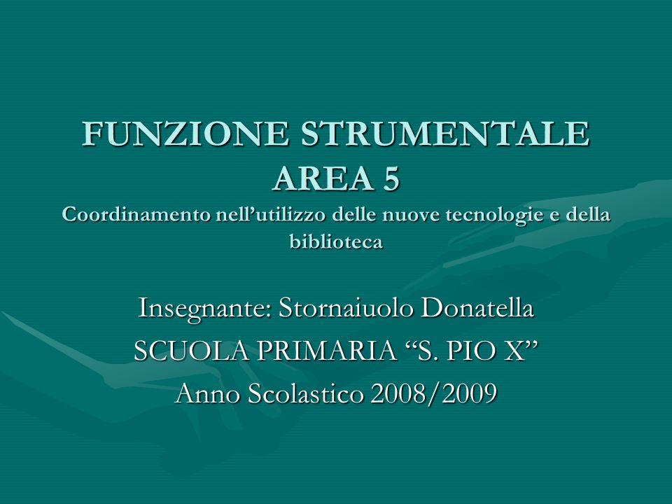FUNZIONE STRUMENTALE AREA 5 Coordinamento nell'utilizzo delle nuove tecnologie e della biblioteca