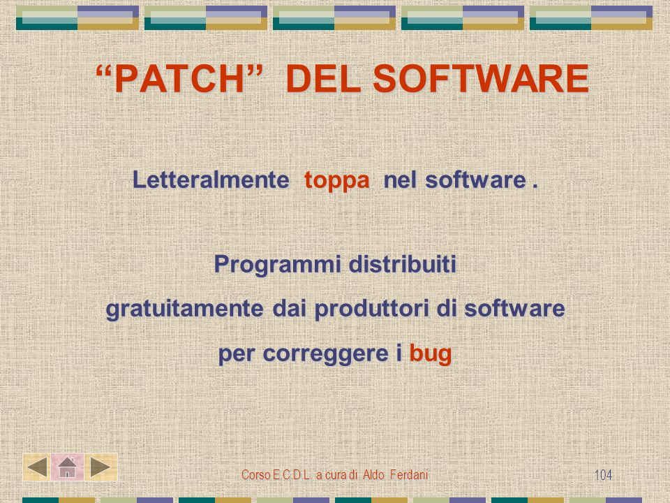 PATCH DEL SOFTWARE Letteralmente toppa nel software .