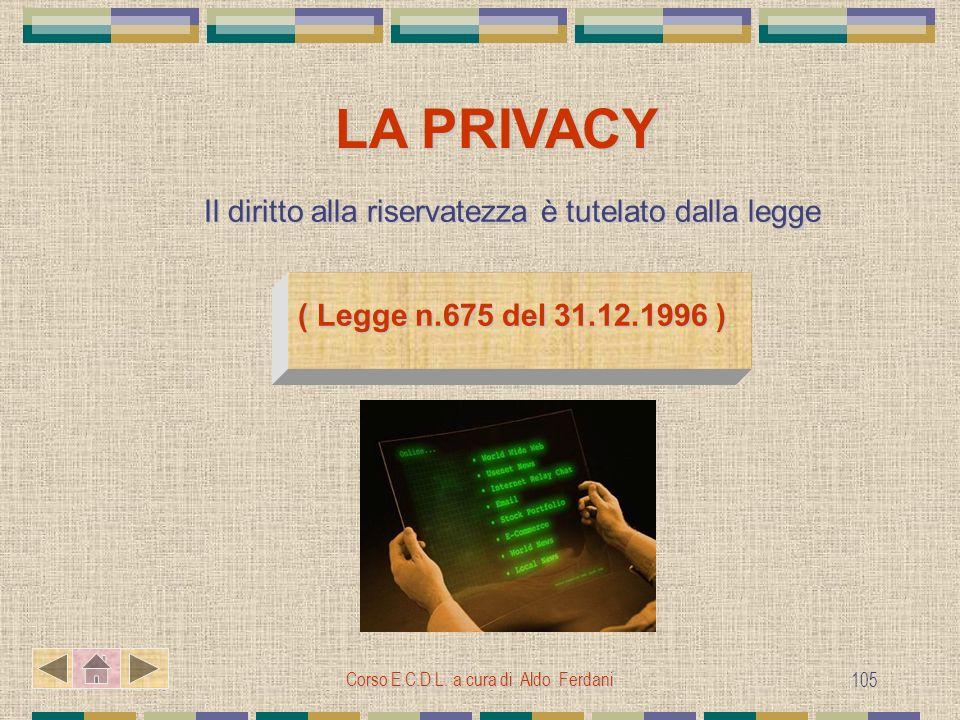 LA PRIVACY Il diritto alla riservatezza è tutelato dalla legge