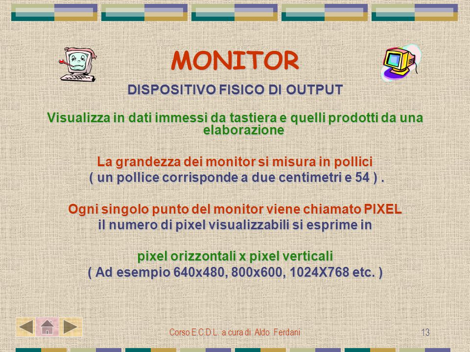 MONITOR DISPOSITIVO FISICO DI OUTPUT