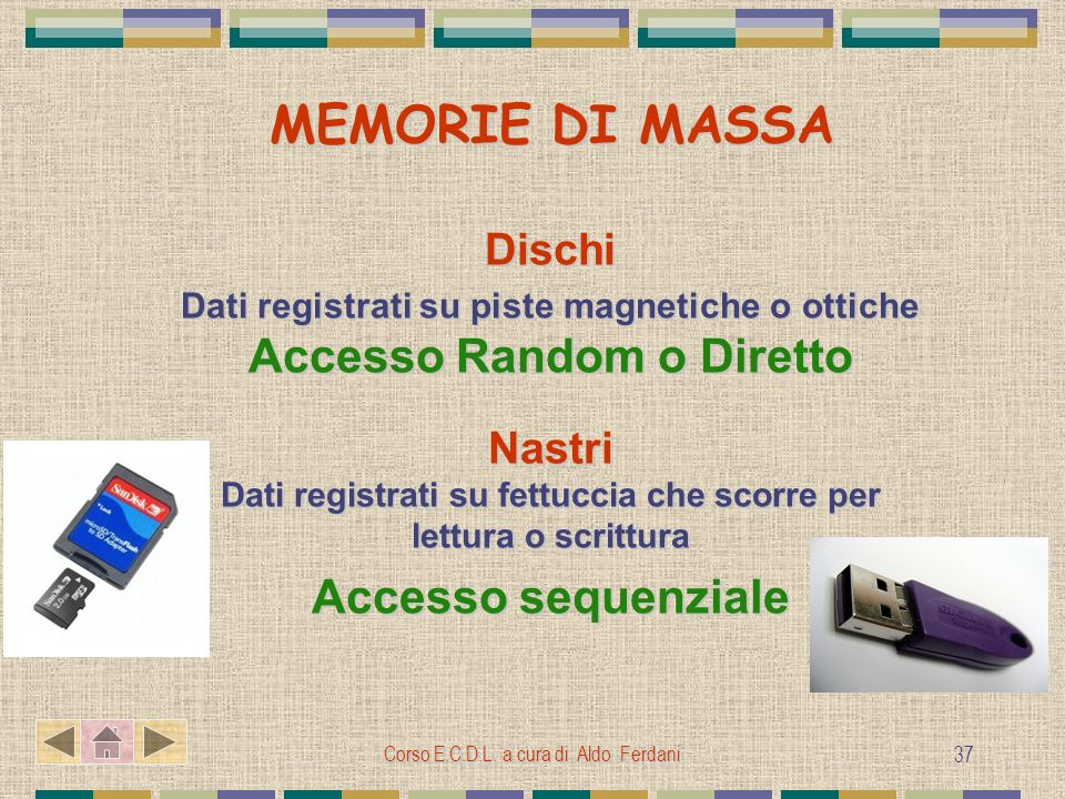 MEMORIE DI MASSA Accesso Random o Diretto Accesso sequenziale Dischi
