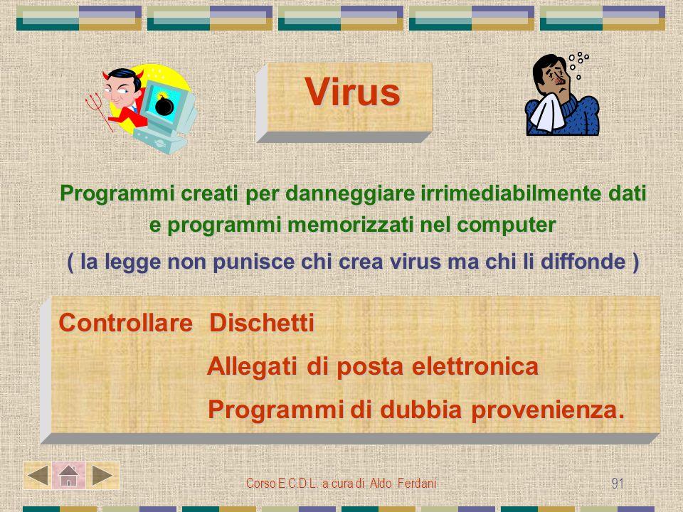 ( la legge non punisce chi crea virus ma chi li diffonde )