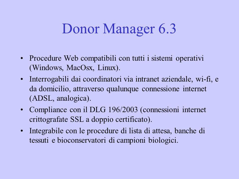 Donor Manager 6.3 Procedure Web compatibili con tutti i sistemi operativi (Windows, MacOsx, Linux).
