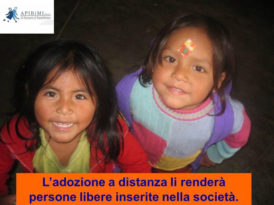 L'adozione a distanza li renderà persone libere inserite nella società.