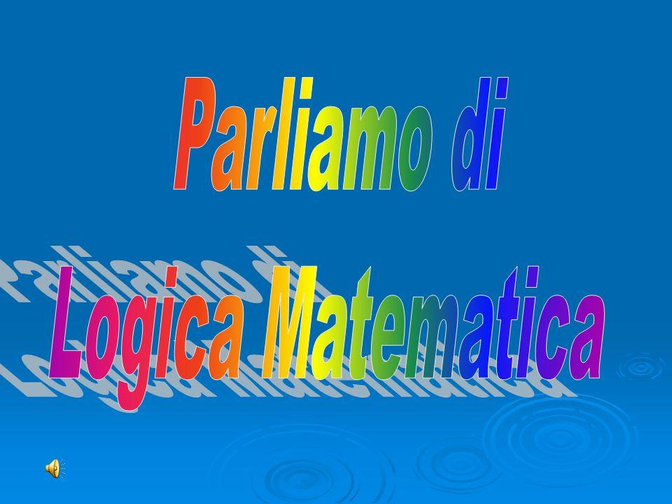 Parliamo di Logica Matematica
