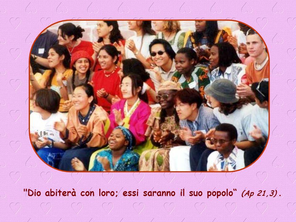 Dio abiterà con loro; essi saranno il suo popolo (Ap 21,3) .
