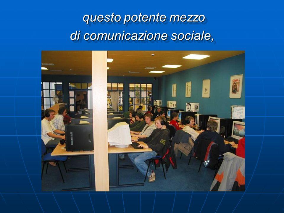 questo potente mezzo di comunicazione sociale,