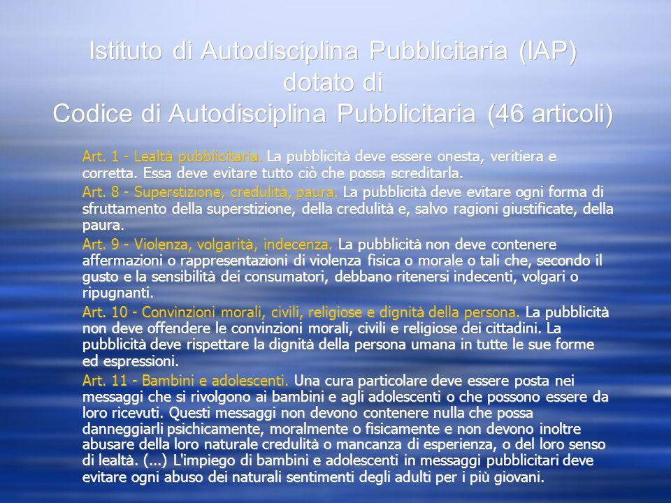 Istituto di Autodisciplina Pubblicitaria (IAP) dotato di Codice di Autodisciplina Pubblicitaria (46 articoli)