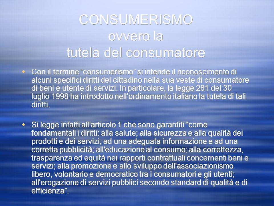 CONSUMERISMO ovvero la tutela del consumatore