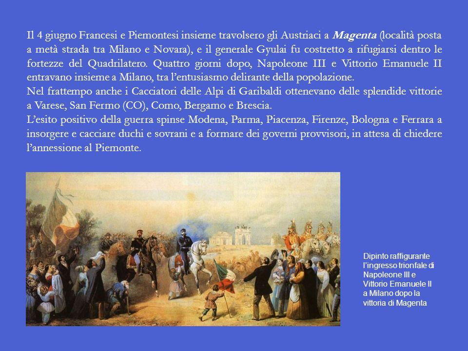 Il 4 giugno Francesi e Piemontesi insieme travolsero gli Austriaci a Magenta (località posta a metà strada tra Milano e Novara), e il generale Gyulai fu costretto a rifugiarsi dentro le fortezze del Quadrilatero. Quattro giorni dopo, Napoleone III e Vittorio Emanuele II entravano insieme a Milano, tra l'entusiasmo delirante della popolazione.