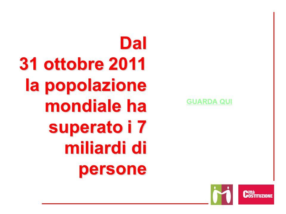 Dal 31 ottobre 2011 la popolazione mondiale ha superato i 7 miliardi di persone GUARDA QUI