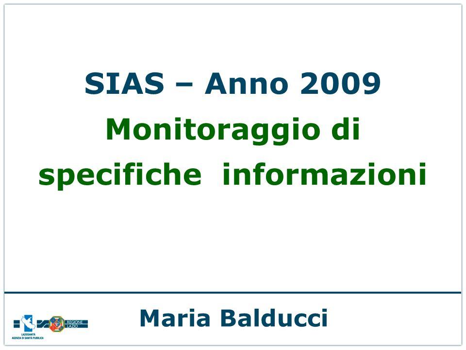 SIAS – Anno 2009 Monitoraggio di specifiche informazioni