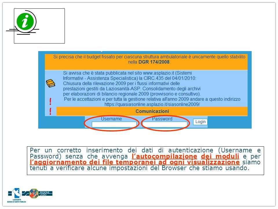 Per un corretto inserimento dei dati di autenticazione (Username e Password) senza che avvenga l'autocompilazione dei moduli e per l'aggiornamento dei file temporanei ad ogni visualizzazione siamo tenuti a verificare alcune impostazioni del Browser che stiamo usando.