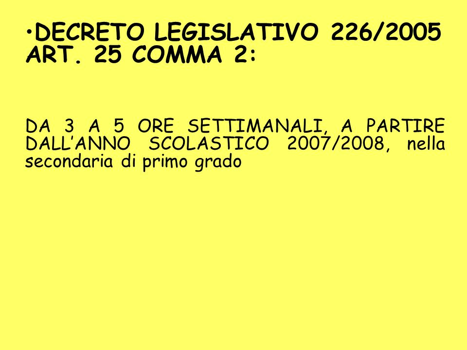 DECRETO LEGISLATIVO 226/2005 ART. 25 COMMA 2: