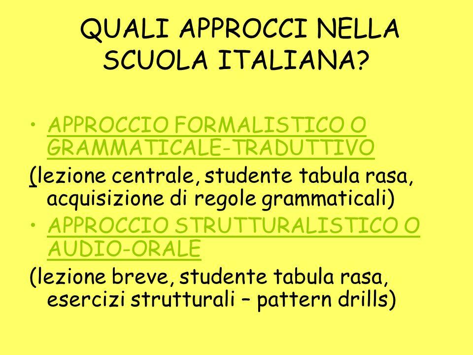 QUALI APPROCCI NELLA SCUOLA ITALIANA