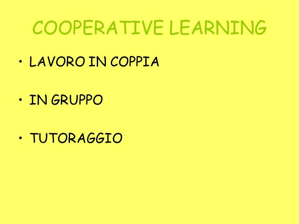 COOPERATIVE LEARNING LAVORO IN COPPIA IN GRUPPO TUTORAGGIO