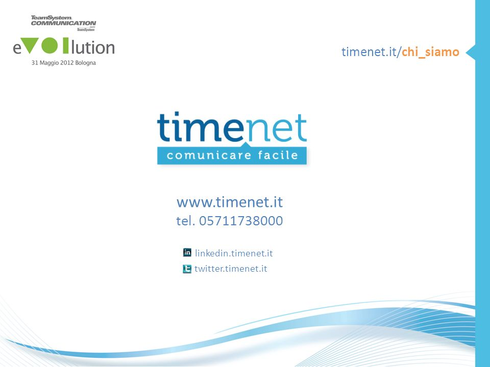 www.timenet.it tel. 05711738000 linkedin.timenet.it twitter.timenet.it