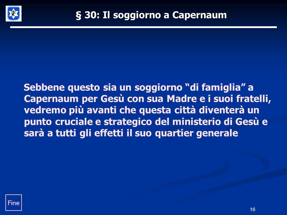 § 30: Il soggiorno a Capernaum