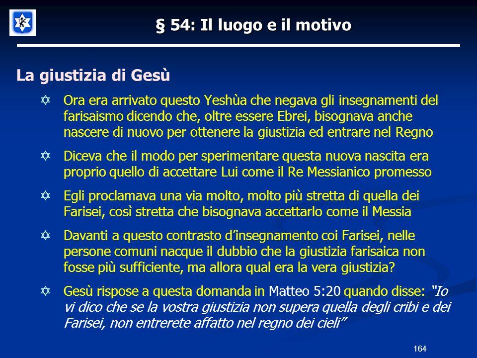 § 54: Il luogo e il motivo La giustizia di Gesù