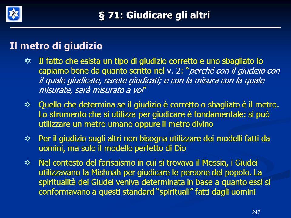 § 71: Giudicare gli altri Il metro di giudizio