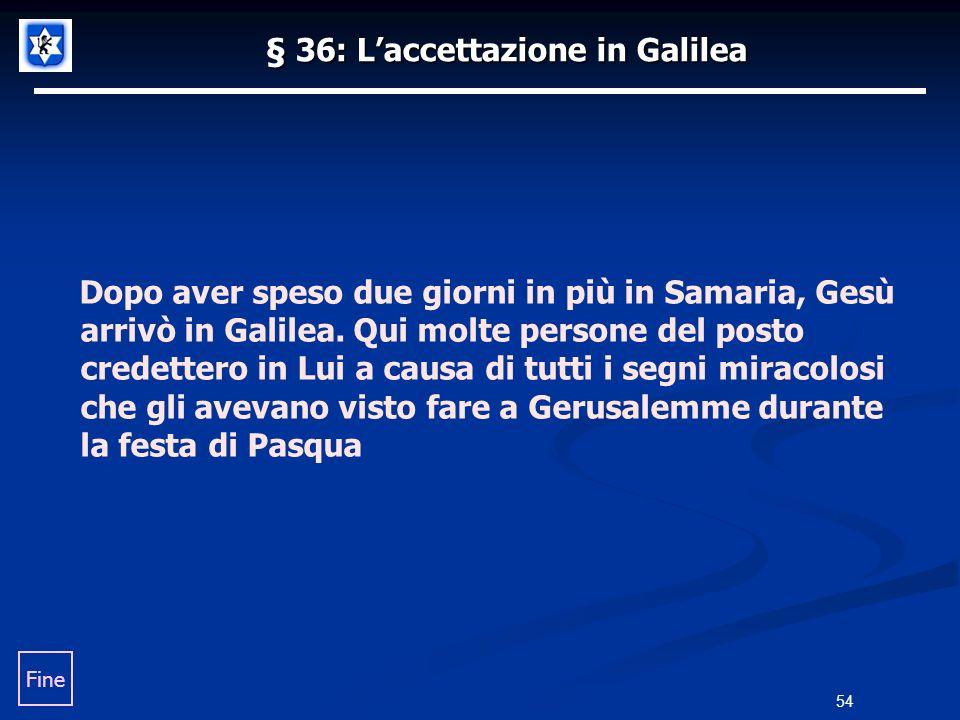 § 36: L'accettazione in Galilea