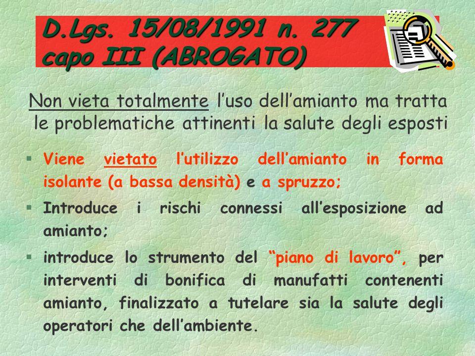 D.Lgs. 15/08/1991 n. 277 capo III (ABROGATO)