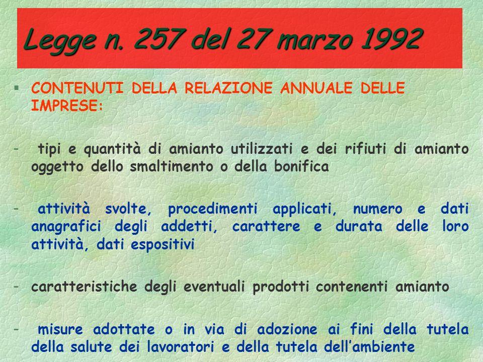 Legge n. 257 del 27 marzo 1992 CONTENUTI DELLA RELAZIONE ANNUALE DELLE IMPRESE: