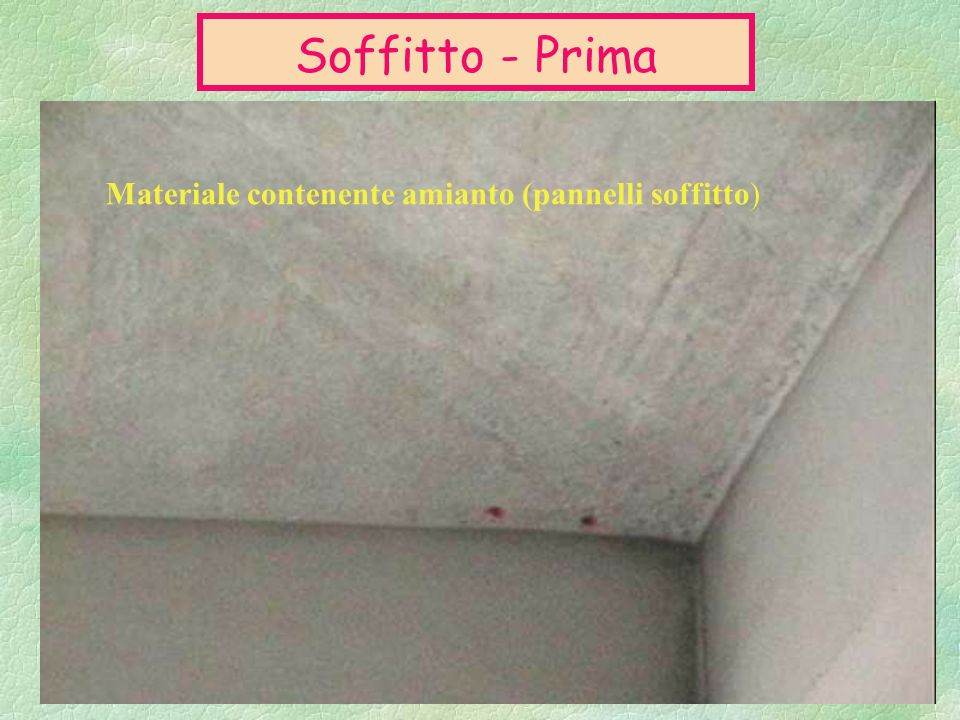 Soffitto - Prima Materiale contenente amianto (pannelli soffitto)