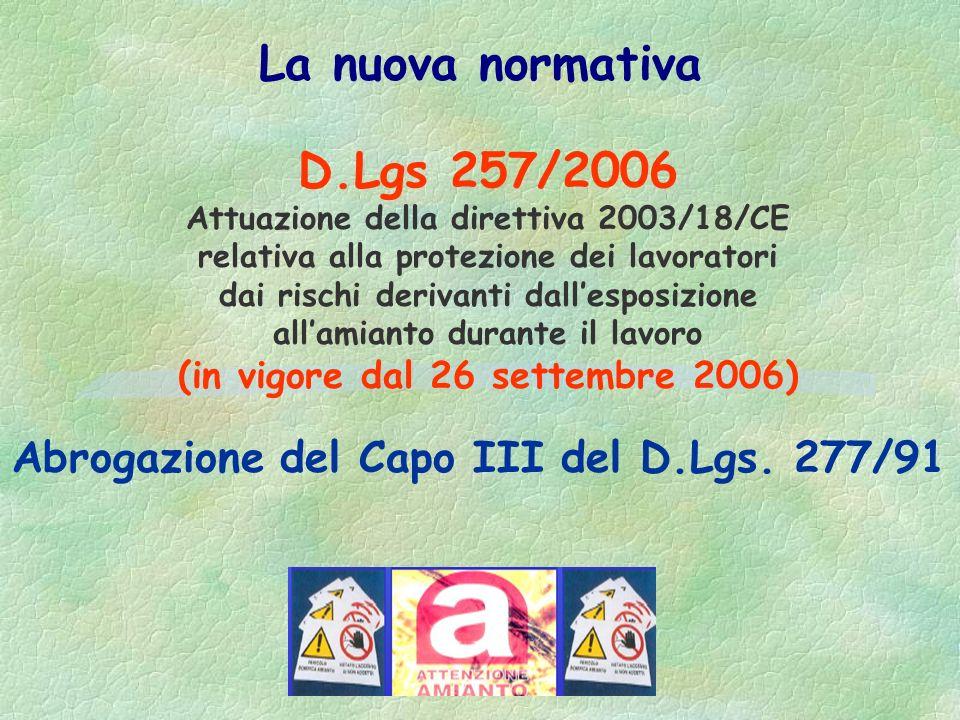La nuova normativa D.Lgs 257/2006