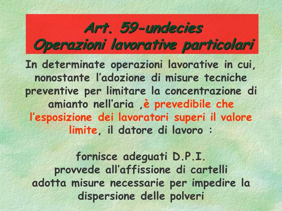 Art. 59-undecies Operazioni lavorative particolari