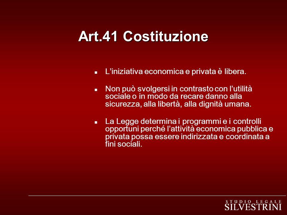 Art.41 Costituzione L'iniziativa economica e privata è libera.