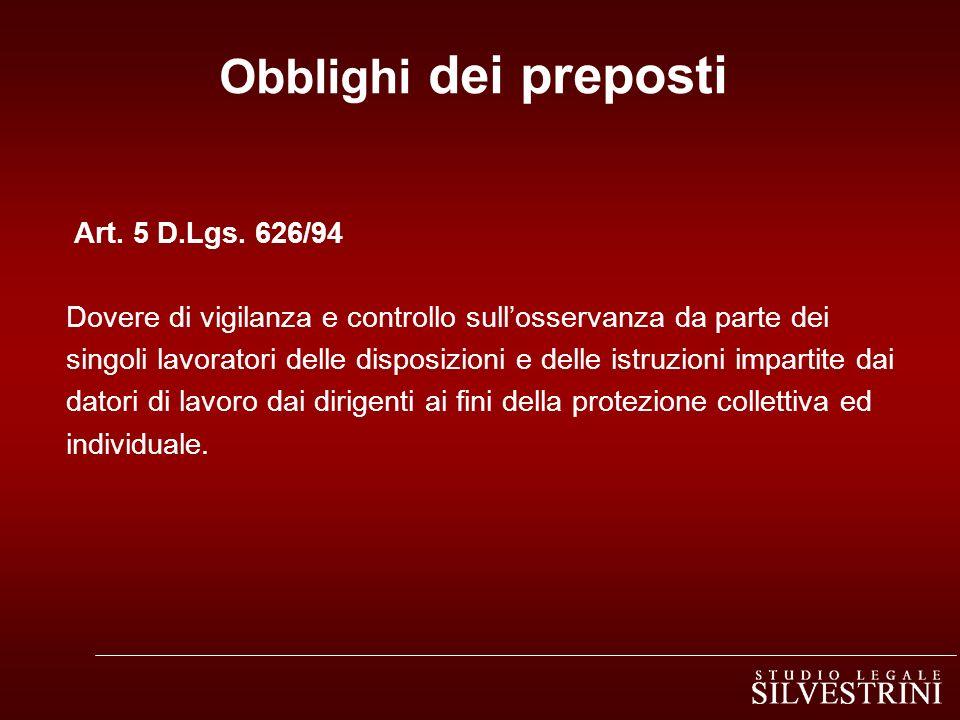 Obblighi dei preposti Art. 5 D.Lgs. 626/94