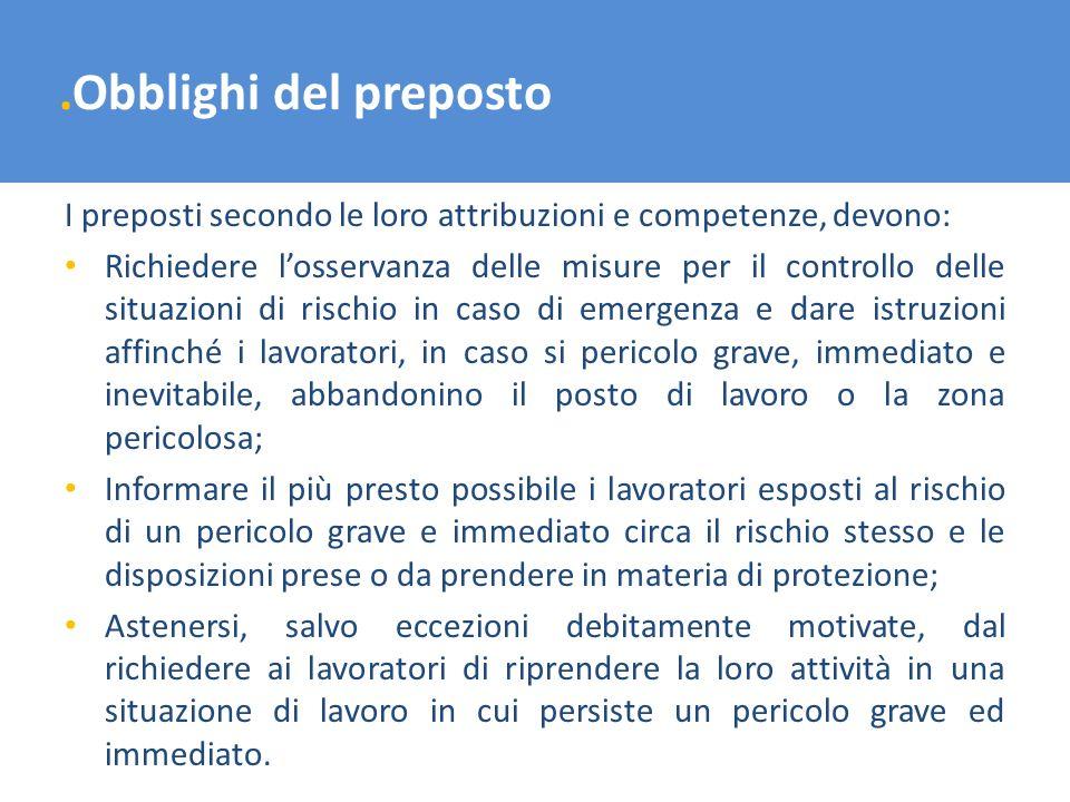 .Obblighi del prepostoI preposti secondo le loro attribuzioni e competenze, devono:
