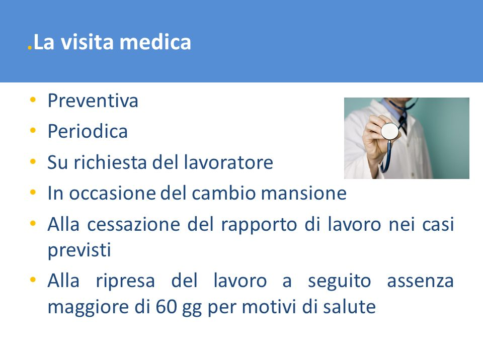 .La visita medica Preventiva Periodica Su richiesta del lavoratore