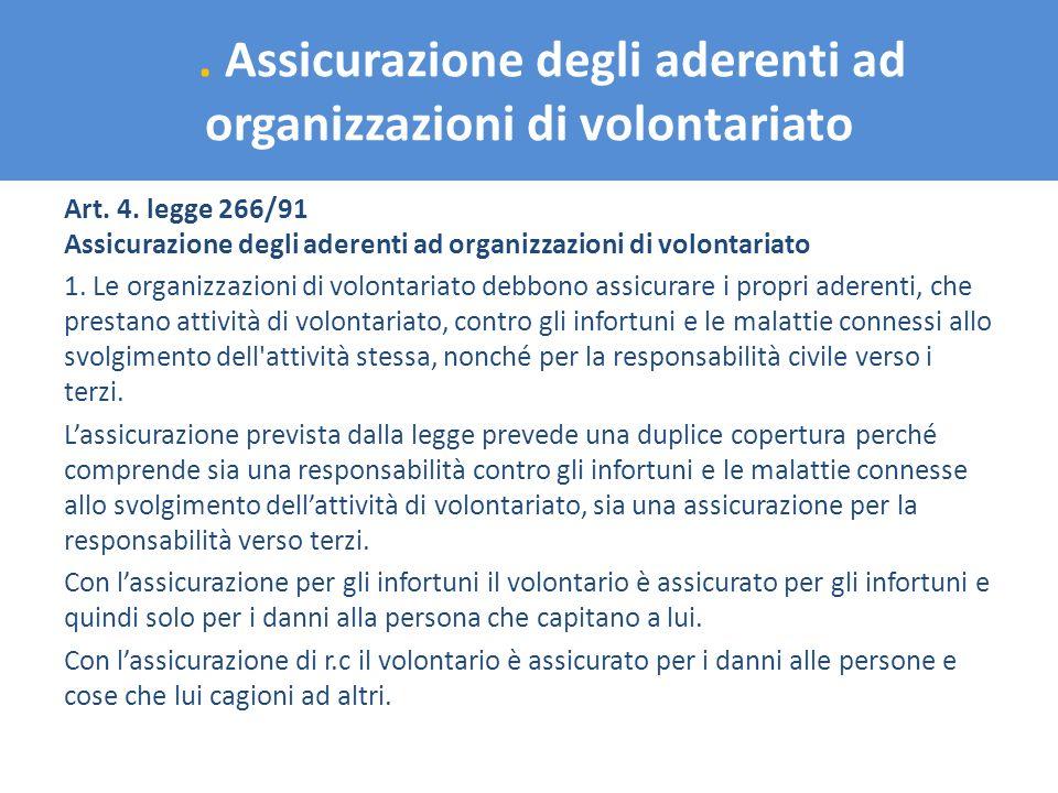 . Assicurazione degli aderenti ad organizzazioni di volontariato