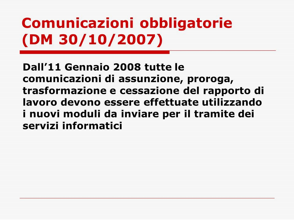 Comunicazioni obbligatorie (DM 30/10/2007)