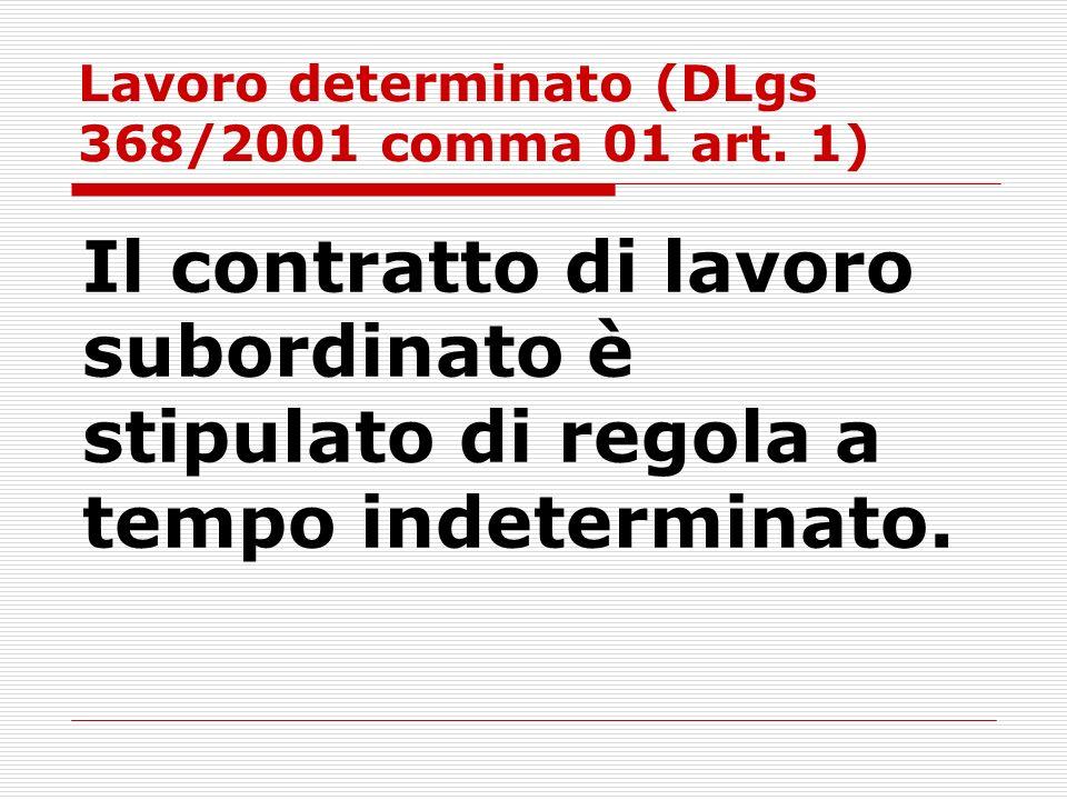 Lavoro determinato (DLgs 368/2001 comma 01 art. 1)