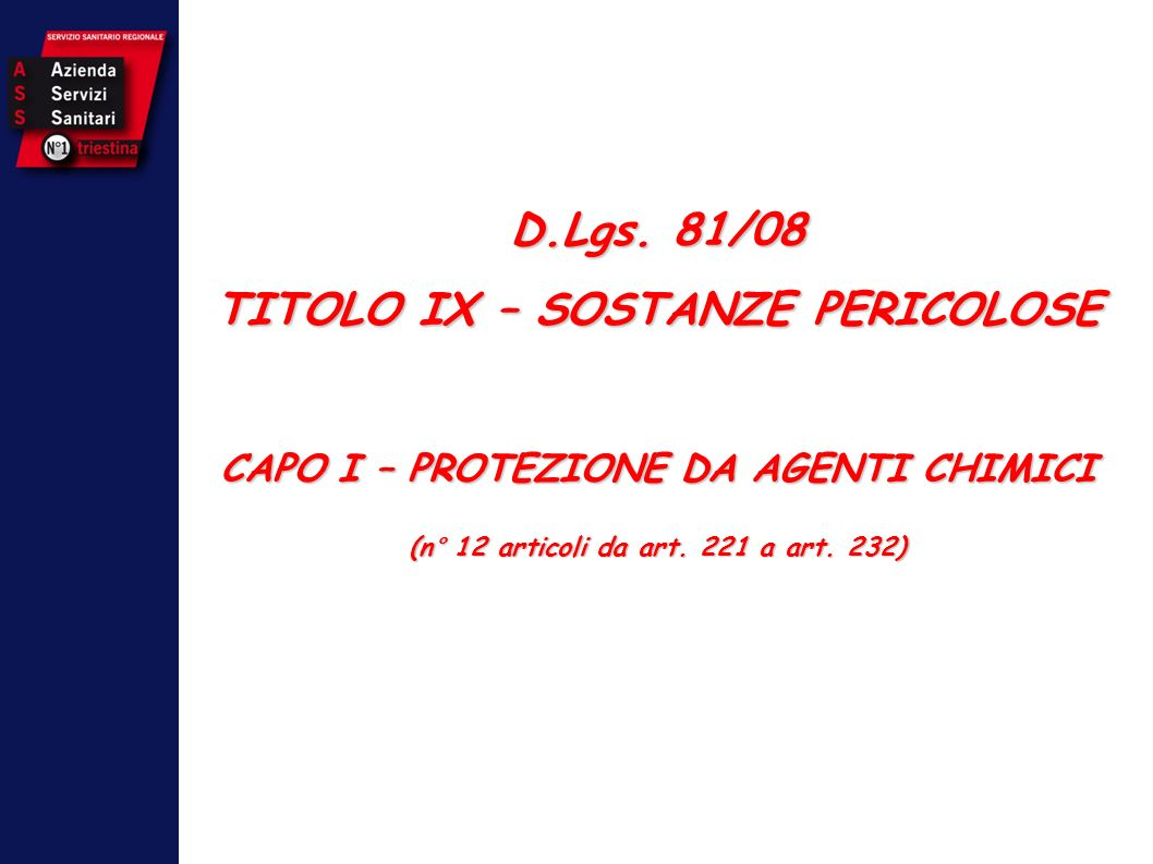 D.Lgs. 81/08 TITOLO IX – SOSTANZE PERICOLOSE