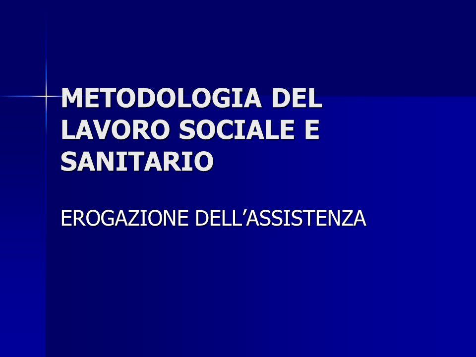 METODOLOGIA DEL LAVORO SOCIALE E SANITARIO