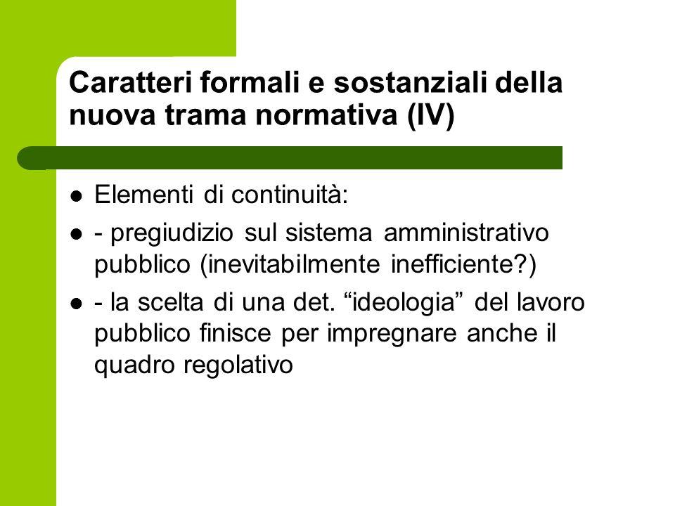 Caratteri formali e sostanziali della nuova trama normativa (IV)
