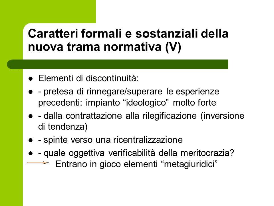 Caratteri formali e sostanziali della nuova trama normativa (V)