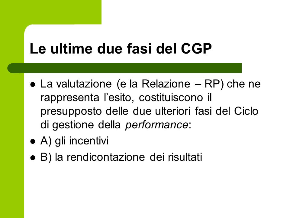 Le ultime due fasi del CGP