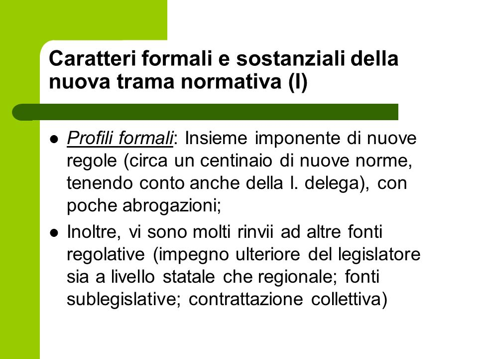 Caratteri formali e sostanziali della nuova trama normativa (I)