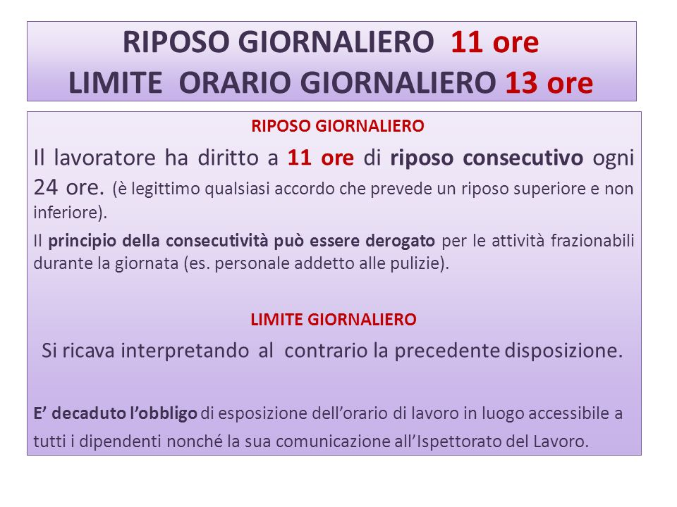 RIPOSO GIORNALIERO 11 ore LIMITE ORARIO GIORNALIERO 13 ore