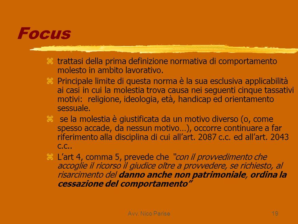 Focus trattasi della prima definizione normativa di comportamento molesto in ambito lavorativo.
