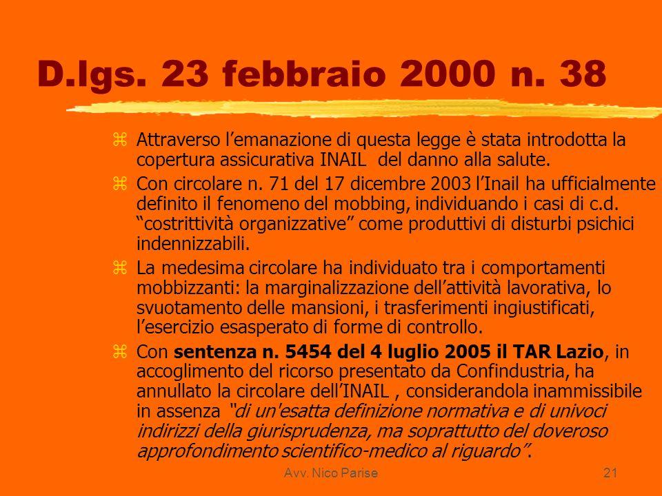 D.lgs. 23 febbraio 2000 n. 38 Attraverso l'emanazione di questa legge è stata introdotta la copertura assicurativa INAIL del danno alla salute.