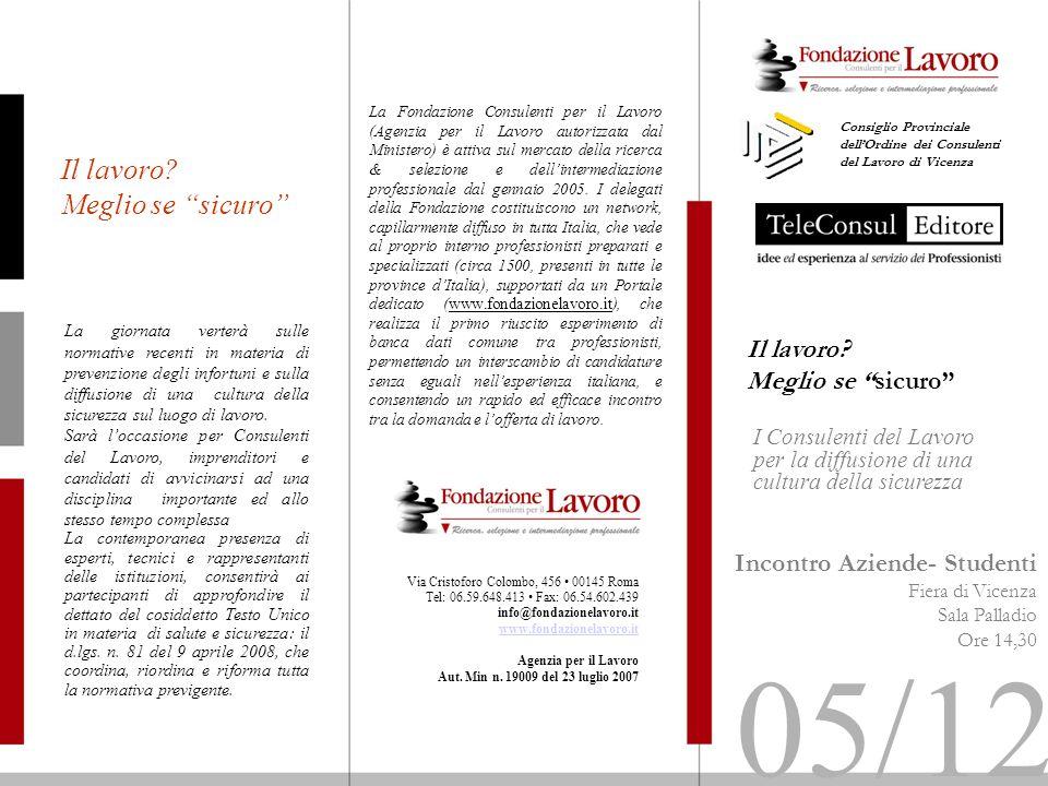 05/12 Il lavoro Meglio se sicuro Il lavoro Meglio se sicuro