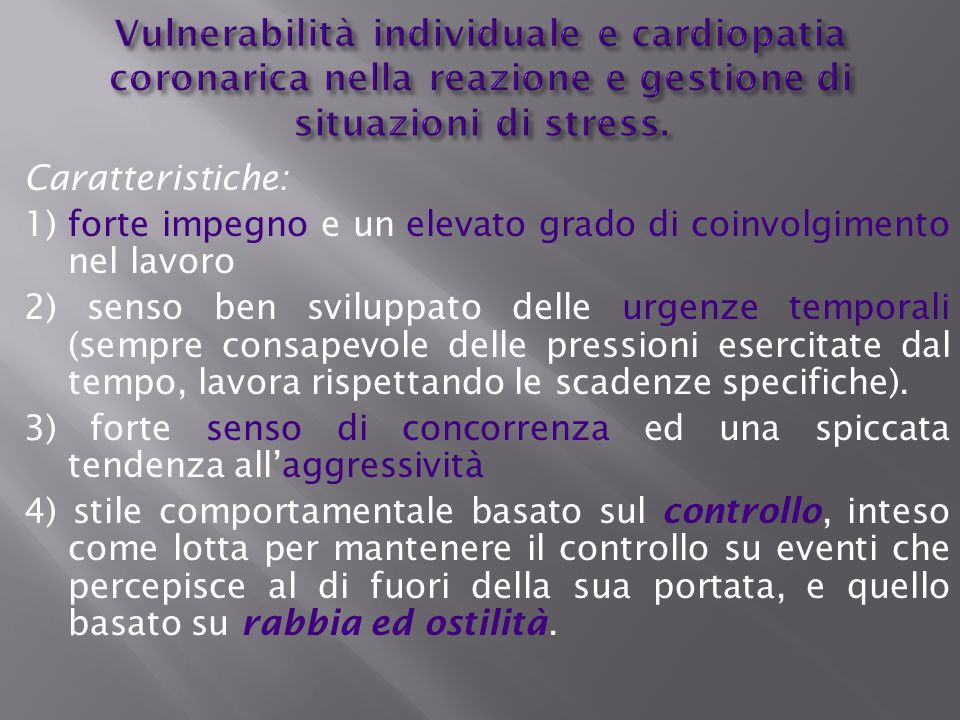 Vulnerabilità individuale e cardiopatia coronarica nella reazione e gestione di situazioni di stress.